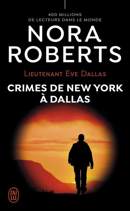 Lieutenant Eve Dallas t.33 ; crimes de New York à Dallas