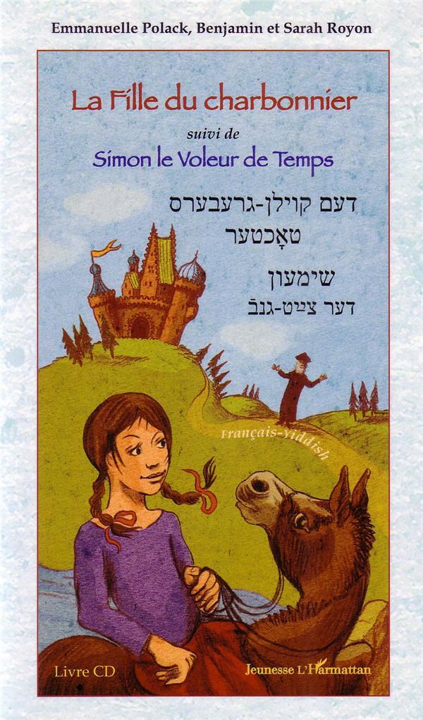 La fille du charbonnier ; Simon le voleur de temps
