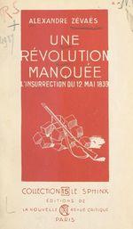 Une révolution manquée  - Alexandre Zévaès