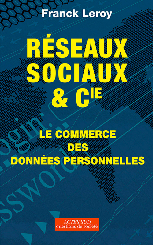 Réseaux sociaux et cie ; le commerce des données personnelles