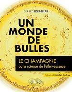 Vente EBooks : Un monde de bulles ; le champagne ou la science de l'effervescence  - Gérard Liger-Belair