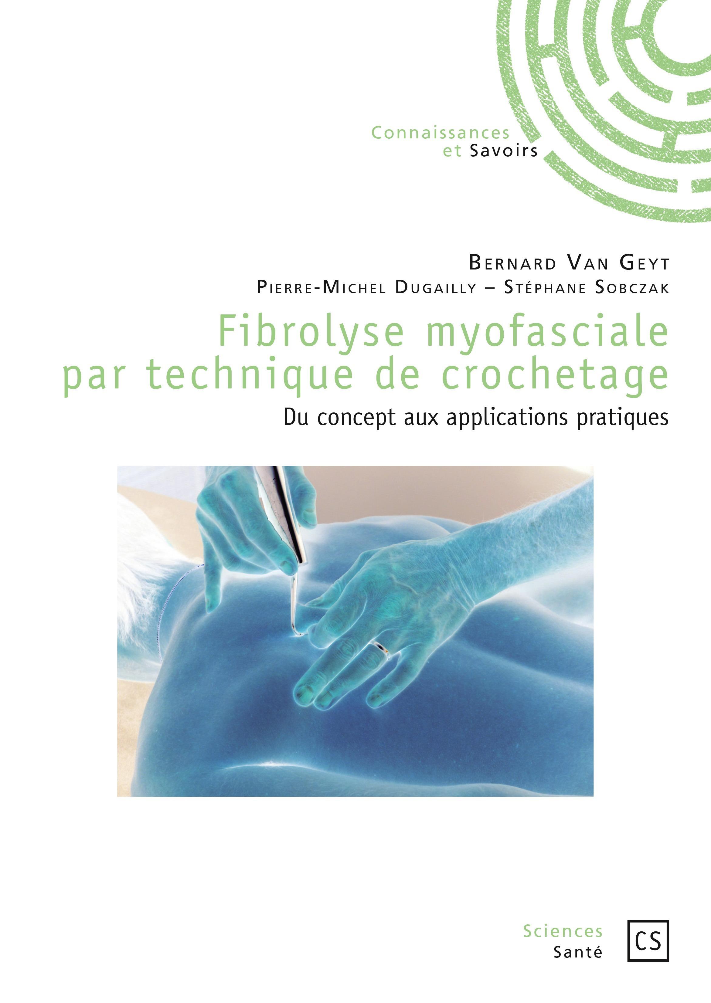 Fibrolyse myofasciale par technique de crochetage ; du concept aux applications pratiques