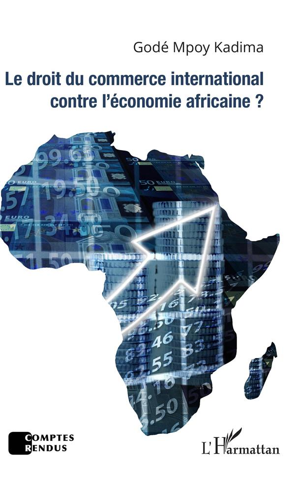 Le droit du commerce international contre l'économie africaine ?