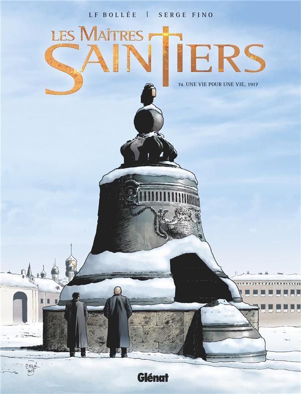 Les Maîtres-Saintiers T.4 ; une vie pour une vie, 1917