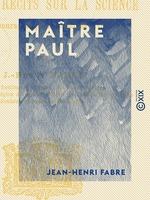 Vente Livre Numérique : Maître Paul  - Jean-Henri Fabre