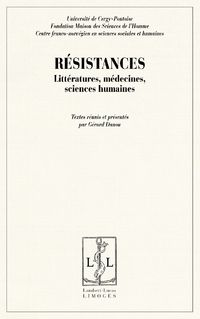Resistances, Litteratures, Medecines, Sciences Humaines