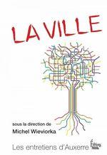 Vente Livre Numérique : La Ville  - Michel WIEVIORKA