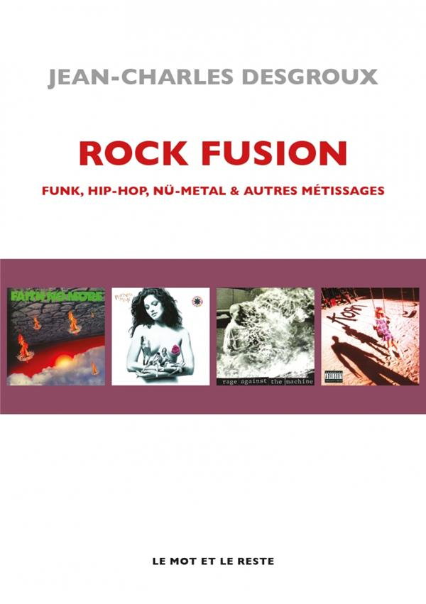 Rock fusion - funk, hip-hop, nu-metal & autres métissages