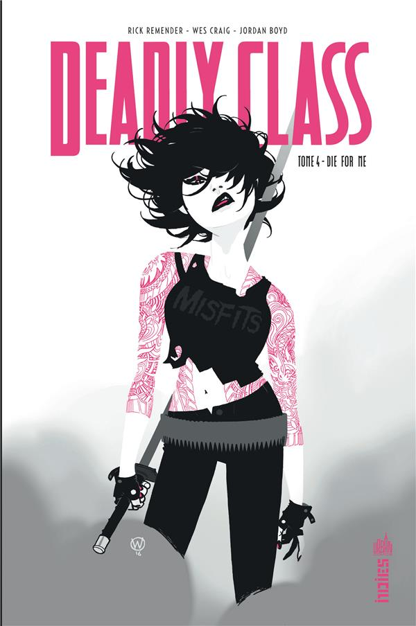 Deadly class T.4 ; die for me