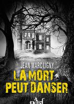 Vente Livre Numérique : La mort peut danser  - Jean-Marc Ligny