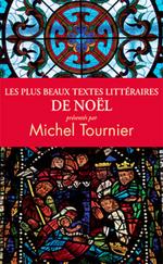 Vente EBooks : Les plus beaux textes littéraires de Noël  - Michel Tournier