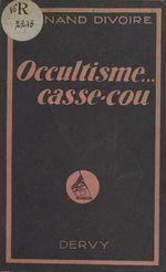 Occultisme, casse-cou !