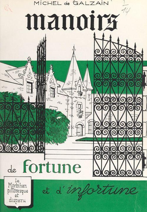 Manoirs de fortune et d'infortune  - Michel de Galzain