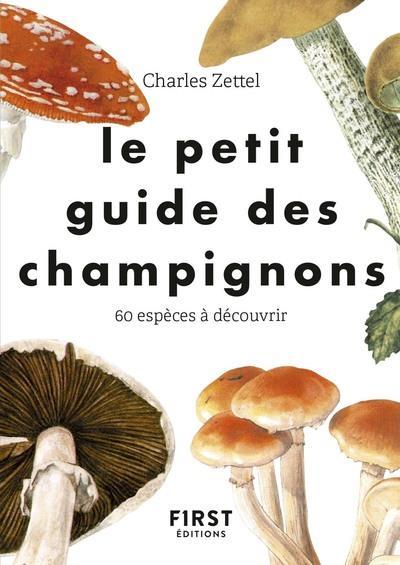 ZETTEL, CHARLES  - LE PETIT GUIDE  -  POUR RECONNAITRE LES CHAMPIGNONS