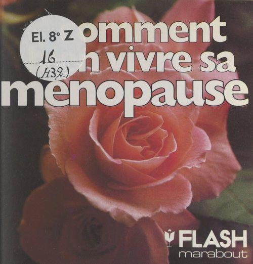 Comment bien vivre sa ménopause  - Floriane Prévot