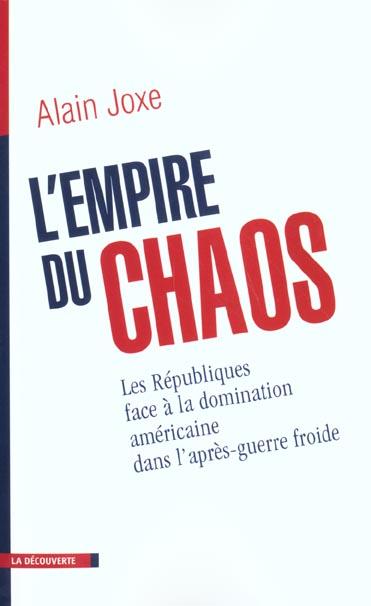 l'empire du chaos ; les republiques face a la domination americaine dans l'apres-guerre froide