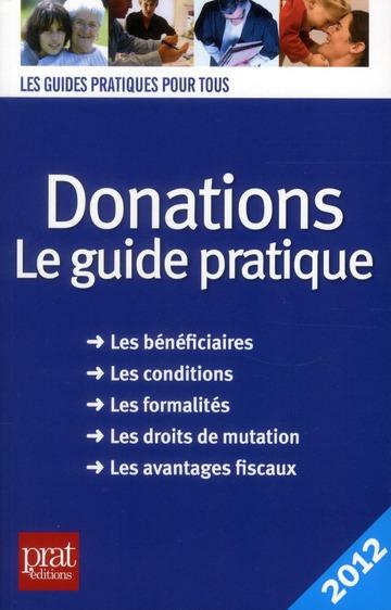 Donations ; le guide pratique (édition 2012)
