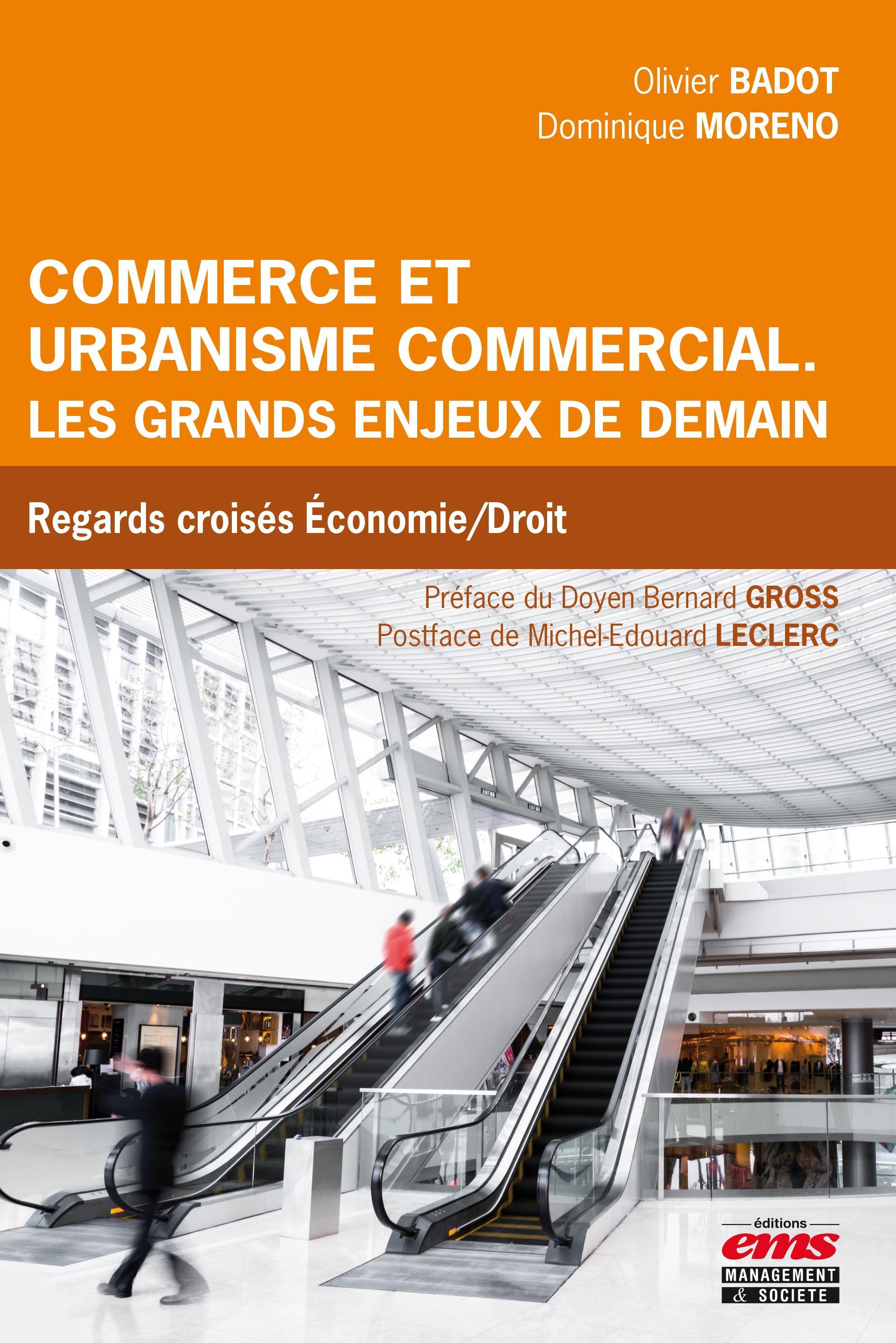 Commerce et urbanisme commercial : les grands enjeux de demain; regards croisés économie/droit