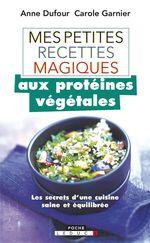 Vente EBooks : Mes petites recettes magiques aux protéines végétales  - Anne Dufour - Carole Garnier