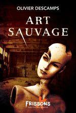 Vente EBooks : Art sauvage  - Olivier Descamps