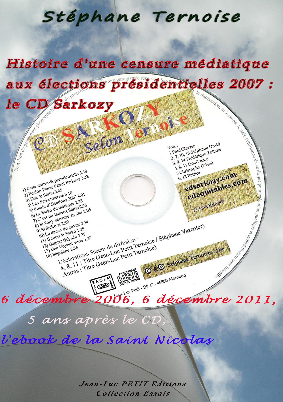 Histoire d'une censure médiatique aux élections présidentielles 2007 ; le CD Sarkozy
