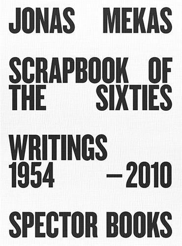 Jonas mekas scrapbook of the sixties writings 1954-2010