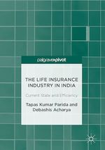 The Life Insurance Industry in India  - Debashis Acharya - Tapas Kumar Parida