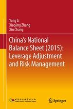 China's National Balance Sheet (2015): Leverage Adjustment and Risk Management  - Xin Chang - Xiaojing Zhang - Yang Li