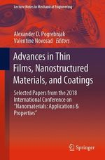 Advances in Thin Films, Nanostructured Materials, and Coatings  - Alexander D. Pogrebnjak - Valentine Novosad