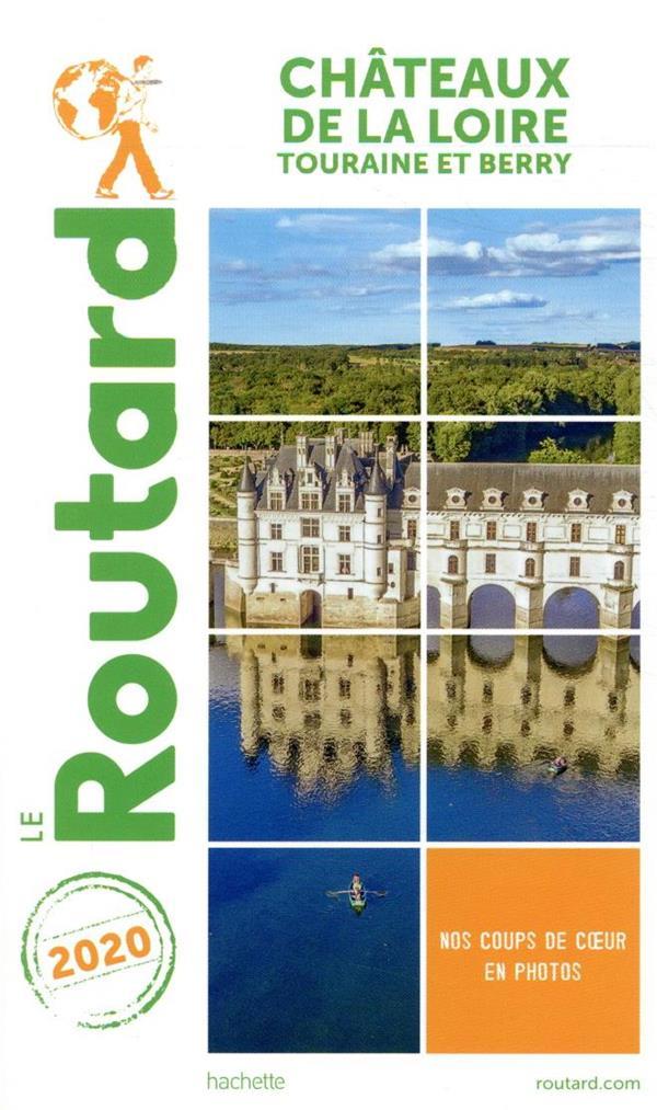 Guide du Routard ; châteaux de la Loire ; Touraine et Berry (édition 2020)