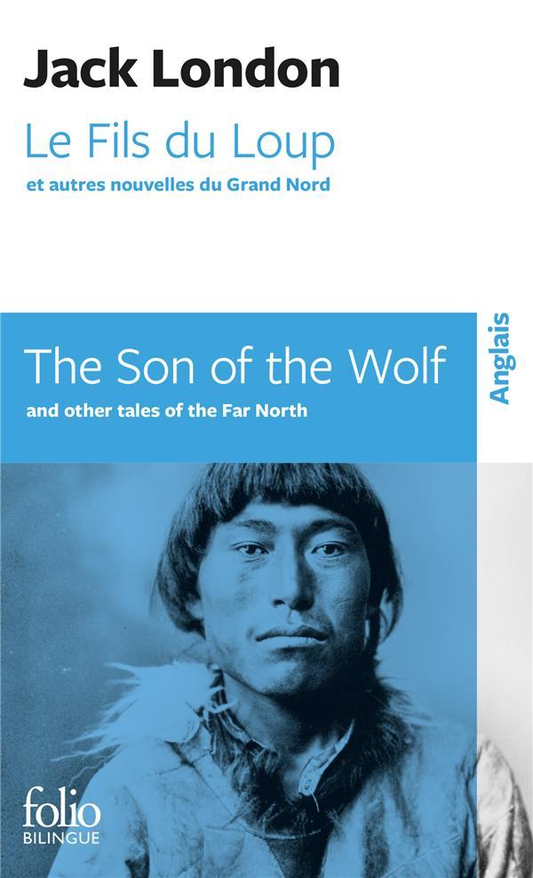Le fils du loup et autres nouvelles du grand nord