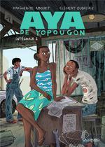 Couverture de Aya De Yopougon (Tome 2) - L'Integrale