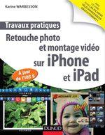 Travaux pratiques : retouche photo et montage vidéo sur iPhone et iPad  - Karine Warbesson