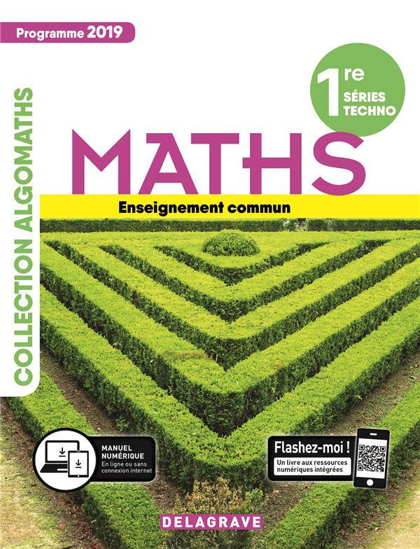 Maths ; 1re séries techno ; enseignement commun ; manuel élève (édition 2019)