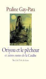 Couverture de Oriyou et le pêcheur et autres contes de la caraïbe
