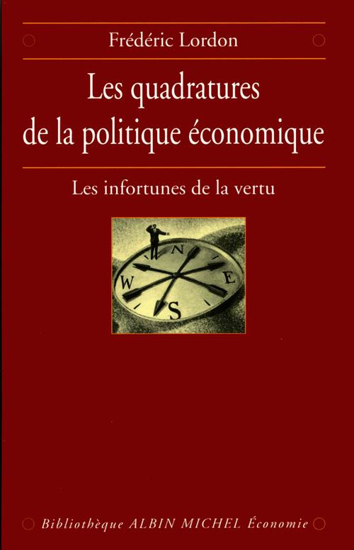 Les quadratures de la politique économique ; les infortunes de la vertu