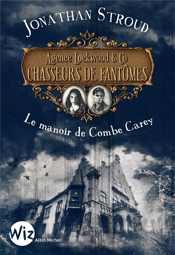 Agence Lockwood & co chasseurs de fantomes t.1 ; le manoir de Combe Carey