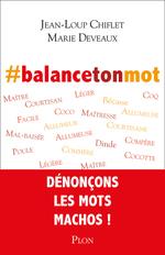Vente Livre Numérique : #balancetonmot  - Marie DEVEAUX - Jean-Loup Chiflet