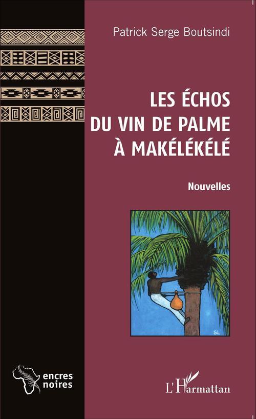 Les echos du vin de palme à Makélékélé