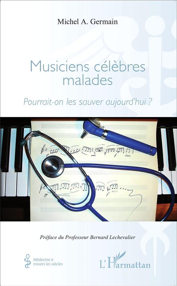 Musiciens célèbres malades ; pourrait-on les soigner aujourd'hui ?