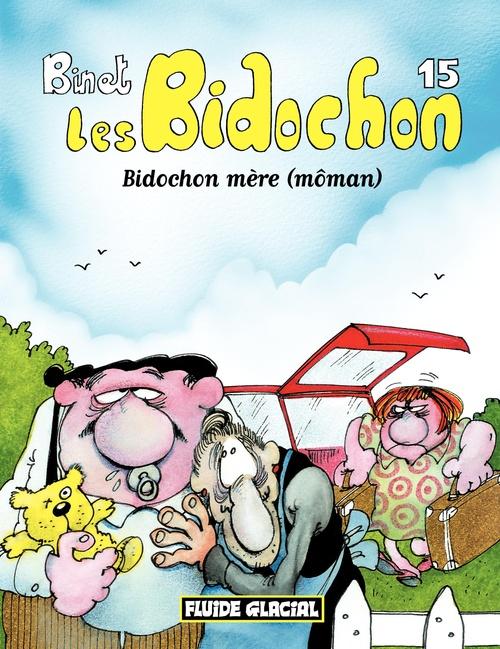 Les Bidochon T.15 ; Bidochon mère (môman)