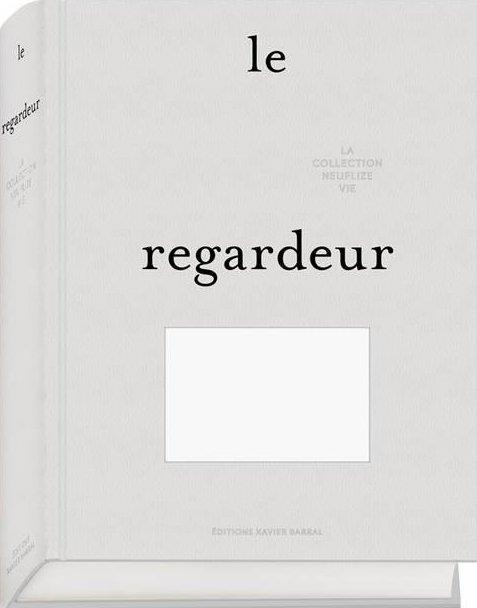 Le regardeur ; collection neuflize vie