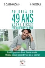 Au-delà de 49 ans votre ticket est toujours valable  - Claude Chauchard - Claude Dalle