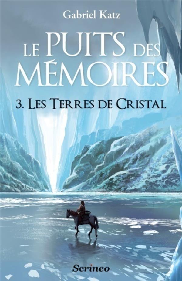 Le puits des mémoires t.3 ; les terres de cristal
