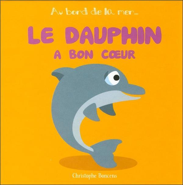 Le dauphin a bon coeur
