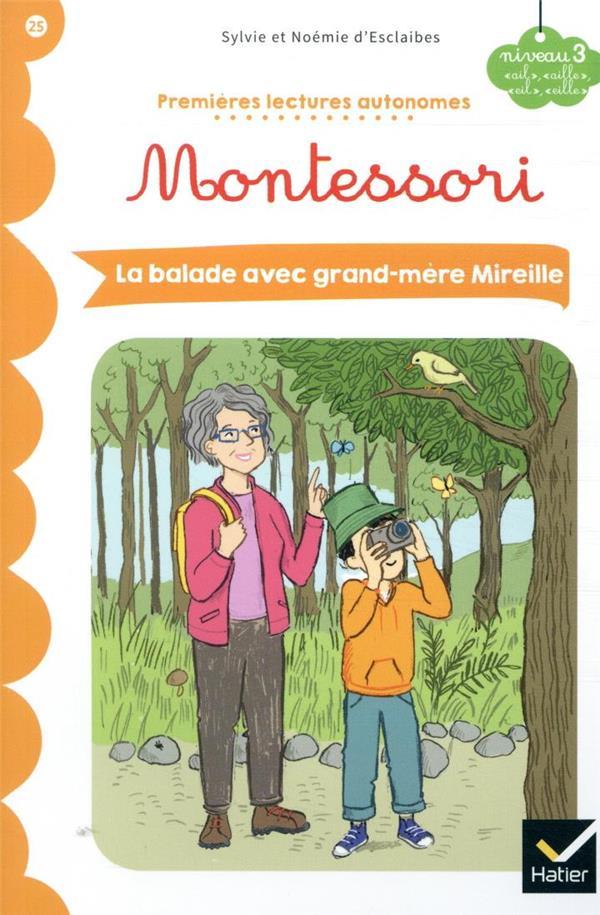 Premières lectures autonomes Montessori T.25 ; la balade avec grand-mère Mireille