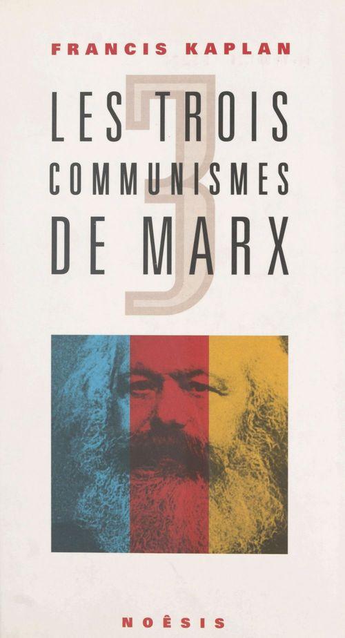 Les trois communismes de marx