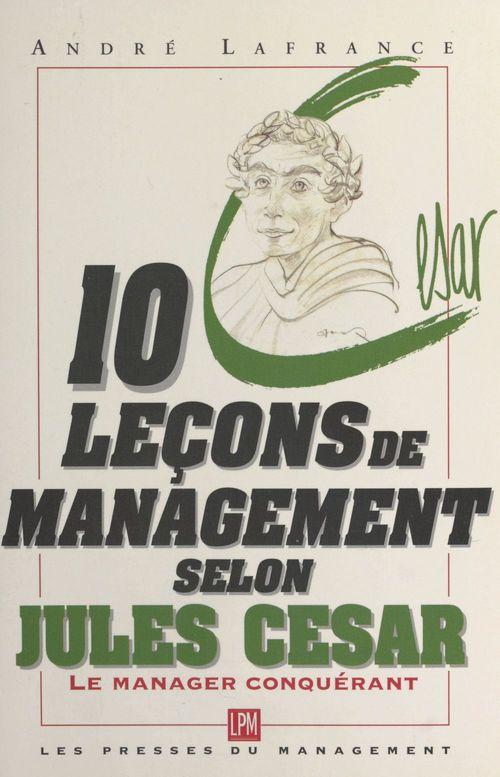 10 lecons de management selon jules cesar