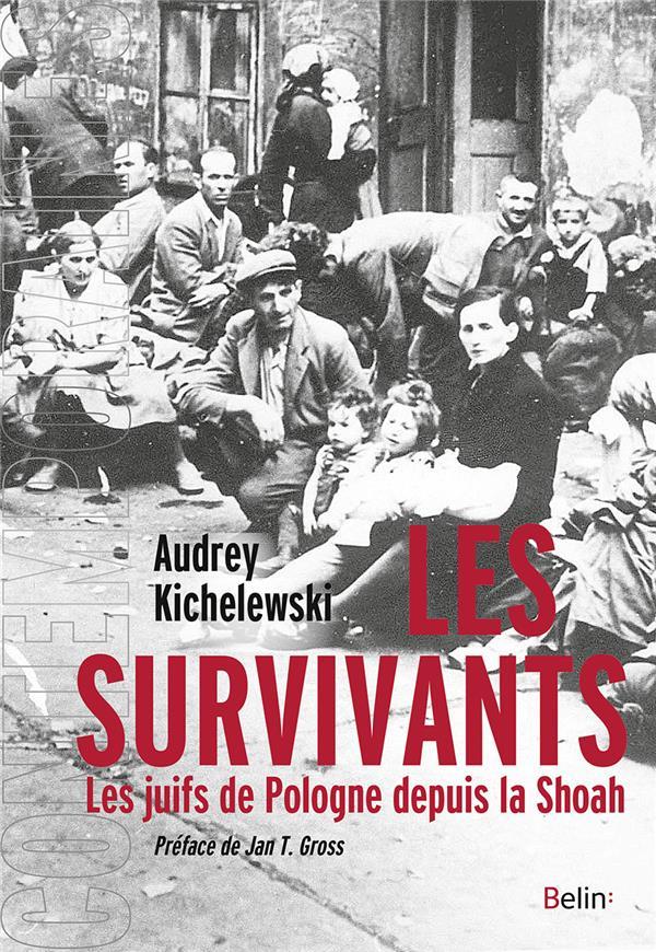 Les survivants ; les Juifs de Pologne depuis la Shoah