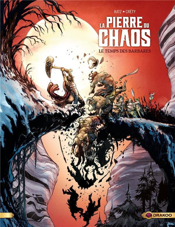 La pierre du chaos T.2 ; le temps des barbares